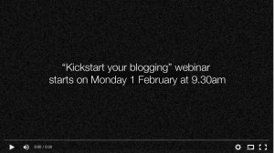 Kickstart your blogging webinar starting soon