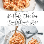 """Pinterest Image for Buffalo Chicken and Cauliflower . Top image is close up of Buffalo Cauliflower chicken in a white rectangle bowl against a white background. Below is an Orange Text Box with White script """"Buffalo Chicken and Cauliflower """" Bottom image is of Buffalo Chicken and Cauliflower in a white rectangle bowl to the right of the image. In the top left is a measuring up of hot sauce. In the very top right is a round plate cut off with lettuce on it. https://www.atwistedplate.com/buffalo-chicken-and-cauliflower-rice/"""