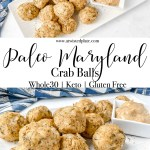 """Pinterest Image for Paleo Maryland Crab Balls. Top image is a top view of Paleo Maryland Crab Ball on a white rectangle plate. There is a bow of Old Bay Aioli on the plate. The plate is on a gray background with a black and white dish towel on the left. Below is a yellow box with white script saying """"Paleo Maryland Crab Balls. Bottom image is a side view of the Paleo Maryland Crab Balls on a white plate with a bowl of Old Bay Aioli. www.atwistedplate.com"""