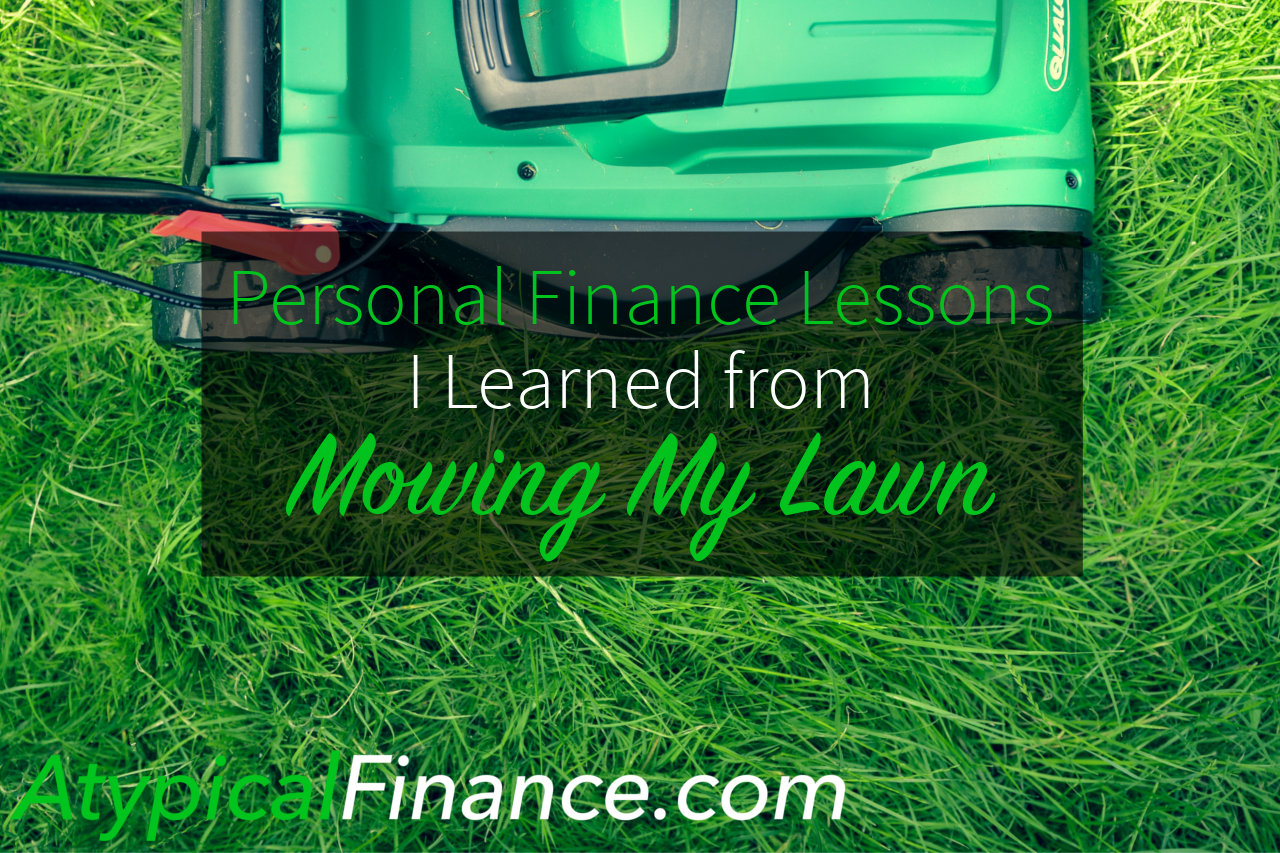 Personal Finance Lessons I Learned From Mowing My Lawn
