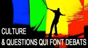 Culture et questions qui font débats