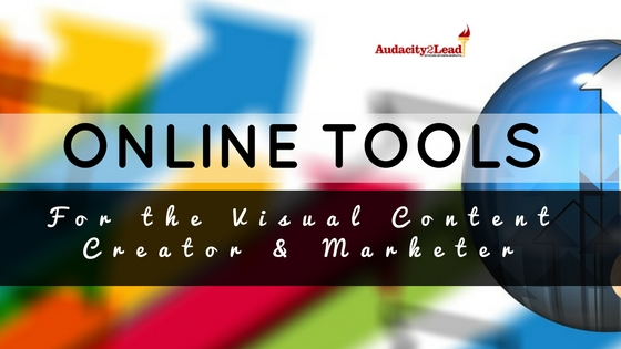 17 ONLINE TOOLS FOR THE VISUAL CONTENT CREATOR & MARKETER