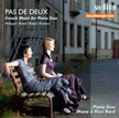 """Pas de Deux: French Music for Piano Duo"" [TrackList follows] – Piano Duo Mono & Rica Bard – Audite"