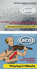 """""""Emerging Composers, Vol. 1"""" & """"Playing it UNSafe"""" = 2 American Composers Orchestra CDs"""