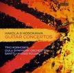 KIMMO HAKOLA: Guitar Concerto; TOSHIO HOSOKAWA: Voyage IX, Awakening; Blossoming II, for Ch. Orch. – Timo Korhonen, guitar/ Oulu Sym. Orch. /Santtu-Matias Rouvali – Ondine