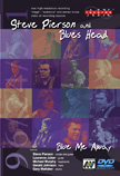 Steve Pierson and Blues Head – Blue Me Away, DVD-DualDisc (2013) – Aix