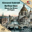 "GIOVANNI GABRIELI: ""Berliner Dom – Music for Brass & Organ"" = Andreas Sieling, organ/ Berlin Brass/ Lucas Vis – PentaTone"