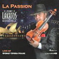 """La Passion"" – Roby Lakatos & Ensemble – Live at the Sydney Opera House [TrackList follows] – Avanti Classic (2 SACDs)"