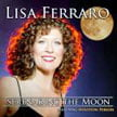 Lisa Ferraro – Serenading The Moon – Featuring Houston Person – Pranavasonic Universal