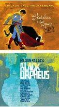Sketches of Spain (Miles Davis & Gil Evans) – Revisited – Orbert Davis, arranger & trumpet/ Chicago Jazz Philharmonic – 316 Records  Nilson Matta's Black Orpheus (Music of Jobim, Bonfa & others) – revisited – Motema