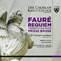 FAURE: Requiem; Cantique de Jean Racine; Messe basse—Gerald Finley, bar./ Tom Pickard, treble/ Choir of King's College, Cambridge; Orch. of the Age of Enlightenment/ Stephen Cleobury – King's College