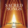 JAMES PRIMOSCH: Sacred Songs = From a Book of Hours; Four Sacred Songs; Dark the Star; Holy the Firm – Soloists/ 21st Cen. Consort/ Christopher Kendall – Bridge