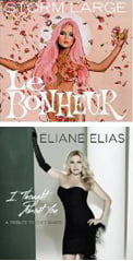 Storm Large – Le Bonheur [TrackList follows] – + her band Le Bonheur – Heinz Records  Eliane Elias – I Thought About You – A Tribute to Chet Baker [TrackList follows] – Concord Jazz