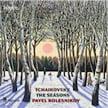 TCHAIKOVSKY: The Seasons; Six Morceaux – Pavel Kolesnikov, piano – Hyperion