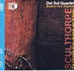 "PETER SCULTHORPE: ""The Complete String Quartets with Didjeridu"" = String Quartet No. 12 ""From Ubirr""; String Quartet No. 14 ""Quamby""; String Quartet No. 16; String Quartet No. 18 – Del Sol Quartet/ Stephen Kent, didjeridu – Sono Luminus (Pure Audio Blu-ray+2 CDs)"