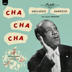 Abelardo Barroso with Orquestra Sensacion – Cha Cha Cha – Puchito Records/ World Circuit Records -mono vinyl