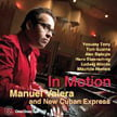 Manuel Valera And The New Cuban Express – In Motion – Criss Cross Jazz