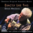 Doug Macleod – Exactly Like This – Reference Recordings