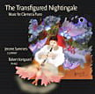 """The Transfigured Nightingale – Music for Clarinet and Piano"" by BRAHMS, SHOSTAKOVICH, RACHMANINOFF & Others – Jerome Summers, clar./Robert Kortgaard, p. – Blue Griffin"