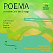 """Poema – Works for Cello and Strings"" = ERKKI SALMENHAARA: Poema; PEHR HENRIK NORDGREN: Hate-Love; JUHO KANGAS: Concerto for Cello and Strings; AULIS SALLINEN: Chamber Music VIII –  Juha Kangas – Alba"
