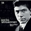 Jascha Spivakovsky, piano – BACH to BLOCH, Vol. I = Works of BACH, BEETHOVEN, BRAHMS, CHOPIN, DEBUSSY, KABALEVSKY – Pristine Audio
