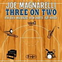 Joe Magnarelli, trumpet – Three on Two [TrackList follows] – Posi-Tone