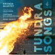 """Tundra Songs"" = Works of DEREK CHARKE – Kronos Quartet & others – Centrediscs"