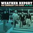 Weather Report – The Legendary Live Tapes 1978-1981 – Columbia/Legacy (4-CDs)