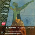 KATI AGÓCS: The Debrecen Passion & other works – Soloists/BMOP/Rose – BMOP