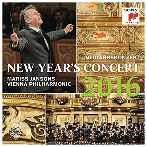 """Vienna New Year's Concert 2016"": Music by STOLZ, ZIEHRER, WALDTEUFEL, HELLMESBERGER and The STRAUSSES =- Vienna Philharmonic/ Jansons – Sony Classical"