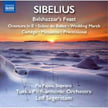 SIBELIUS: Belshazzar's Feast, Scène de Ballet, Cortège and other works for the stage – Turku Philharmonic Orch., Leif Segerstam – Naxos