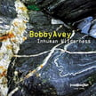 Bobby Avey – Inhuman Wilderness – Innervoice Jazz