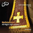 RACHMANINOV: All-Night Vigil – London Sym. Chorus/ Simon Halsey – LSO Sing