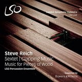 REICH: Clapping Music; Music for Pieces of Wood; Sextet – London Sym. Orch. Percussion Ens. – LSO Live