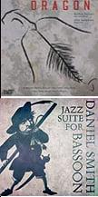 """Dragon"" – Works for alto sax & sax quartet – Albany / DANIEL SMITH: Jazz Suite for Bassoon – Summit"