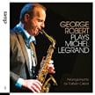 George Robert, sax – Plays Michel Legrand – Claves