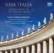 """Viva Italia: Sacred Music in 17th Century Rome"" – Duke Vespers Ens., Mallarmé Ch. Players, Washington Cornett & Sackbut Ens./ Brian Schmidt – MSR Classics"