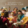 European Tour – Nordic Brass Ensemble – Music of DOWLAND, PRAETORIUS, HOLBORNE et al – 2L (Blu-ray & SACD)