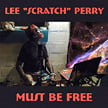 """Lee """"Scratch"""" Perry – Must Be Free – Megawave"""