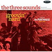 The Three Sounds – Groovin' Hard – Live at the Penthouse, 1964-1968 – Resonance