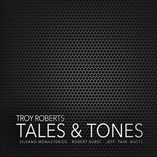Troy ROBERTS – Tales & Tones – Inner Circle Music
