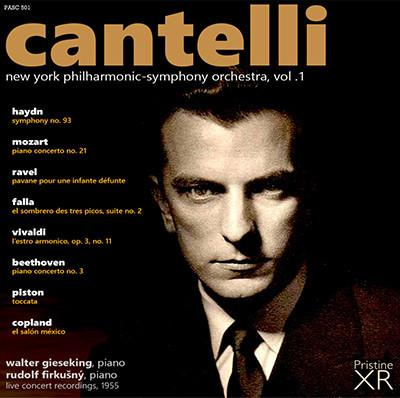 Cantelli: New York Phil.-Symph. Orch., Vol. I = Works of HAYDN, MOZART, RAVEL, de FALLA, VIVALDI, BEETHOVEN, PISTON, COPLAND – Walter Gieseking (p.) / New York Phil. Symph. Orch./ Guido Cantelli – Pristine Audio
