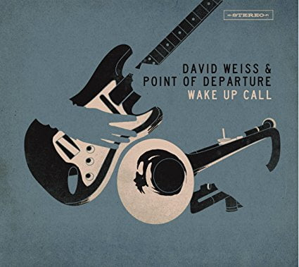 David Weiss & Point of Departure – Wake Up Call – Ropeadope