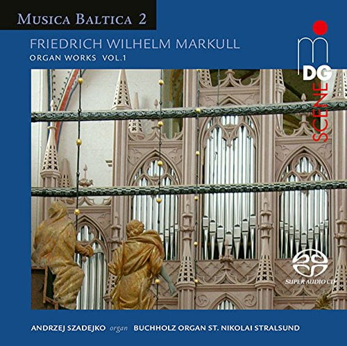 Friedrich Wilhelm MARKULL:  Organ Works Vol. 1 – Andrzej Szadejko – MDG