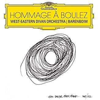 """""""Hommage a Boulez"""" = BOULEZ: Derive 2; Dialogue; Memoriale; Le Marteau; Anthemes 2; Messagesquisse – West-Eastern Divan Orchestra/Daniel Barenboim – DG"""