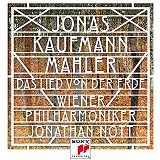 GUSTAV MAHLER: Das Lied von der Erde – Jonas Kaufmann, tenor/Vienna Phil./Jonathan Nott – Sony