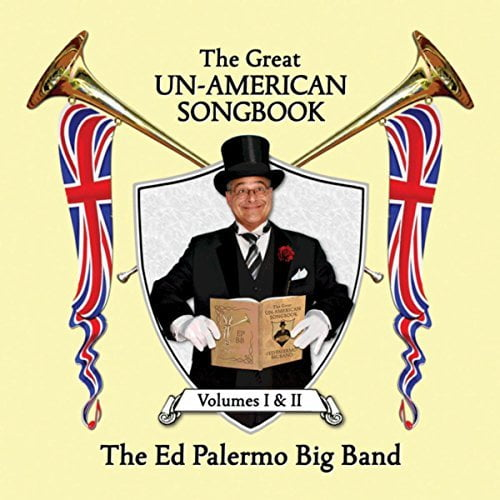 The Ed Palermo Big Band – The Great Un-American Songbook – Cuneiform, Rune