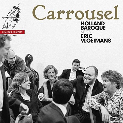 Eric VLOEIMANS & Holland Baroque: Carrousel – Channel
