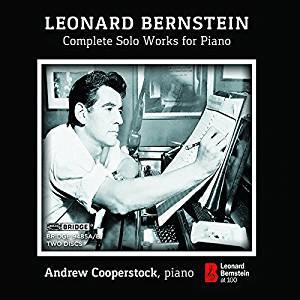 BERNSTEIN: Complete Solo Works for Piano– Andrew Cooperstock, piano – Bridge