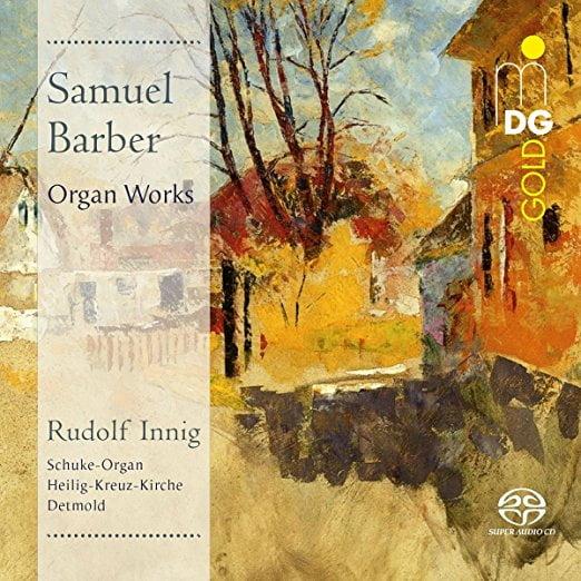 Samuel BARBER: Organ Works – Rudolf Innig – MDG Classics